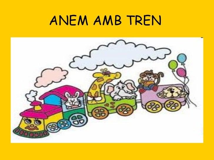 ANEM AMB TREN