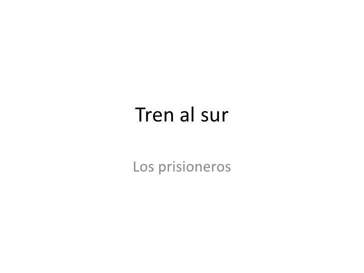 Tren al surLos prisioneros