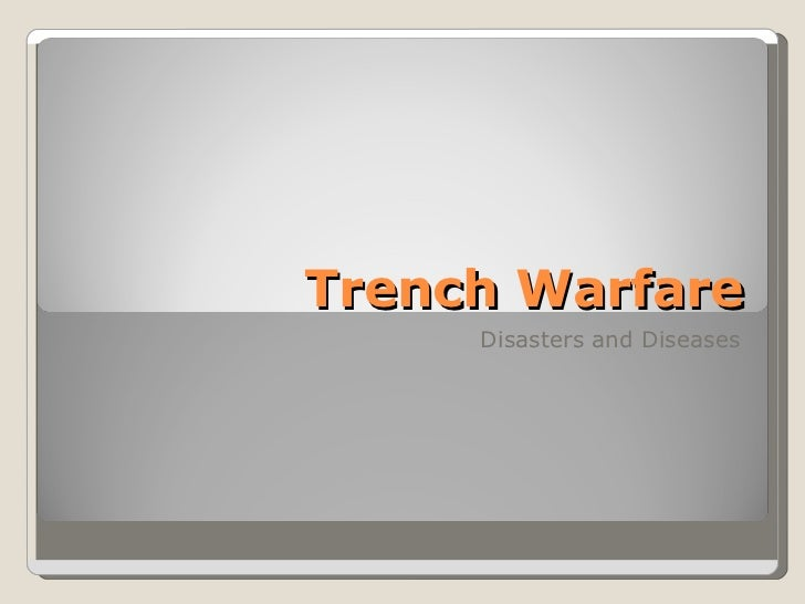 Trench Warfare Disasters and Diseases