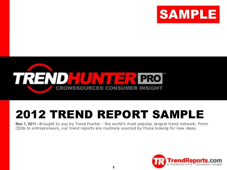 SAMPLETREND HUNTER               2012 TREND REPORT SAMPLE               Nov 1, 2011 - Brought to you by Trend Hunter - the...
