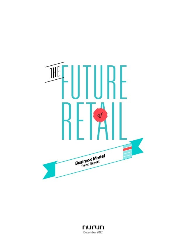 Nurun Retail Business Models Trend Report December 2012