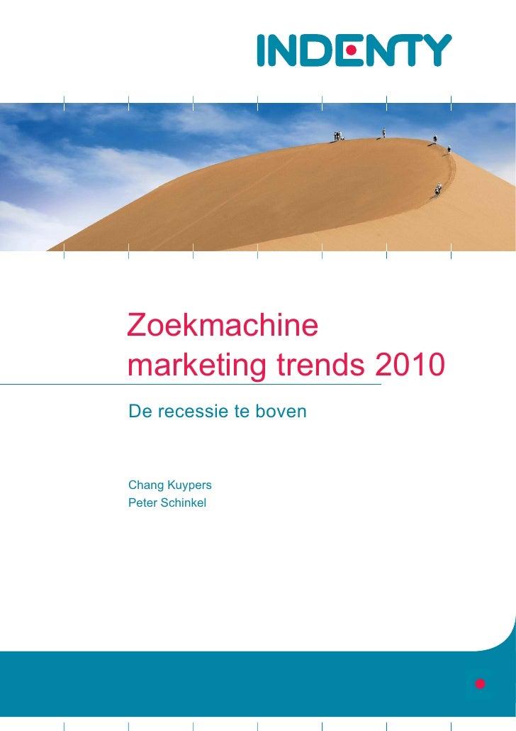 Zoekmachine marketing trends 2010  De recessie te boven     Chang Kuypers Peter Schinkel     Indenty BV 12 januari 2010   ...