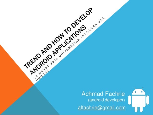 Achmad Fachrie    (android developer)alfachrie@gmail.com