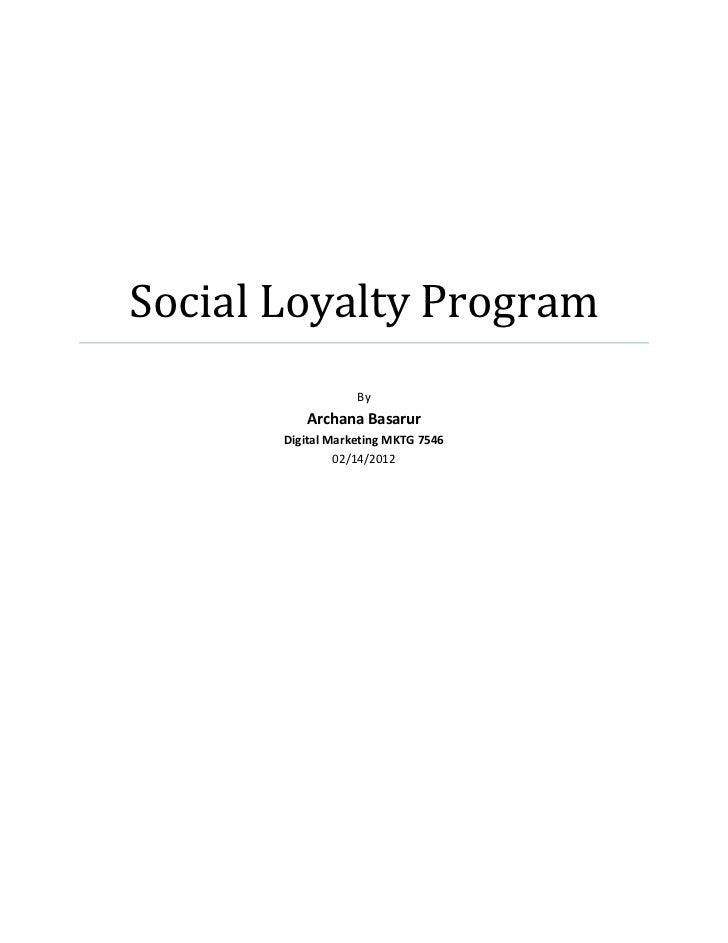 Social Loyalty Program                   By          Archana Basarur       Digital Marketing MKTG 7546                02/1...
