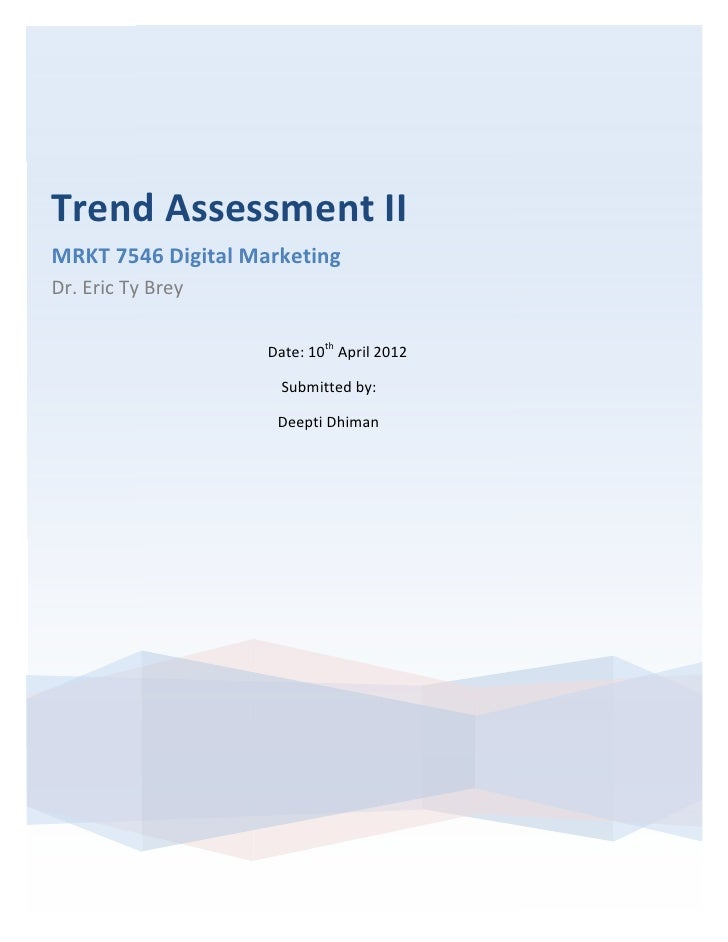 Trend Assessment II  MRKT 7546 Digital Marketing Dr. Eric Ty Brey                               ...