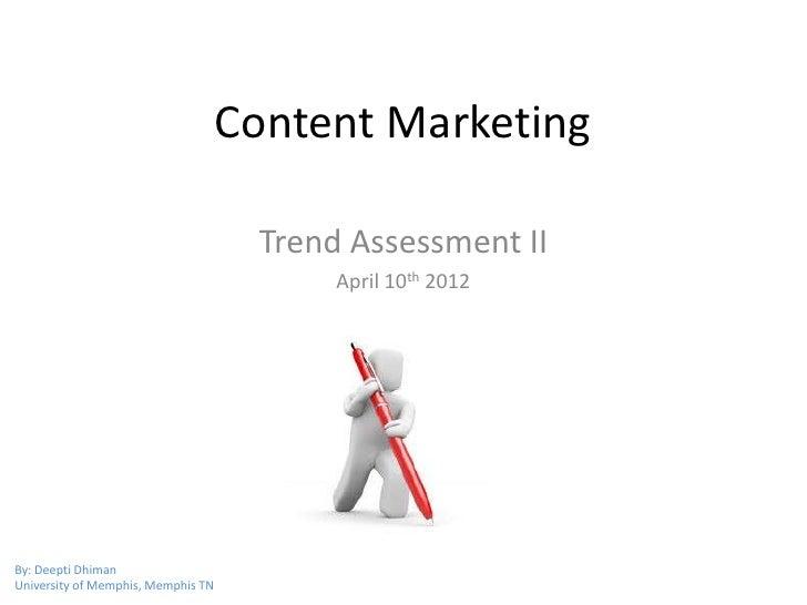 Content Marketing                                     Trend Assessment II                                          April 1...