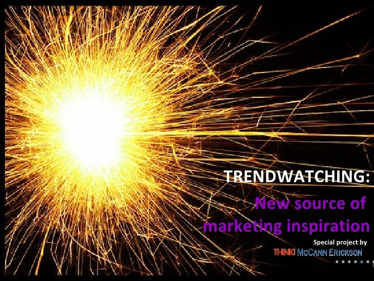 TRENDWATCHING: New source of  marketing inspiration Special project by