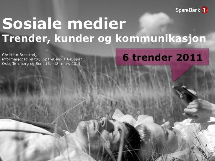 Sosiale medierTrender, kunder og kommunikasjonChristian Brosstad,informasjonsdirektør, SpareBank 1 GruppenOslo, Tønsberg o...