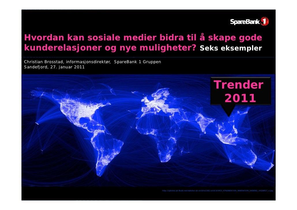 Sosiale medier: Trender 2011 og seks eksempler: Hvordan kan sosiale medier skape gode kunderelasjoner og nye muligheter?