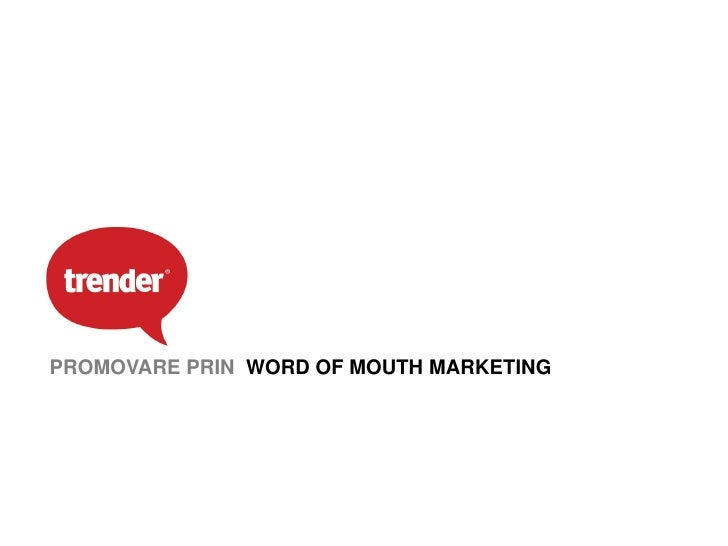 PROMOVARE PRIN WORD OF MOUTH MARKETING