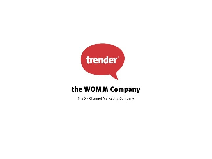 the WOMM Company The X - Channel Marketing Company