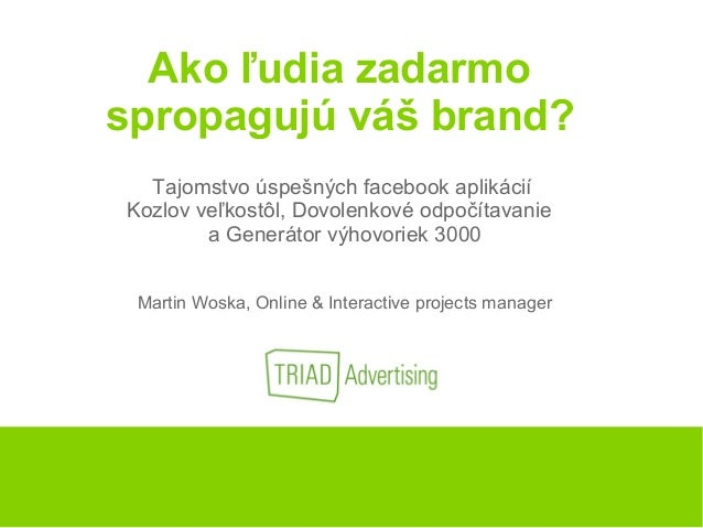 Ako ľudia zadarmo spropagujú váš brand? Tajomstvo úspešných facebook aplikácií Kozlov veľkostôl, Dovolenkové odpočítavanie...