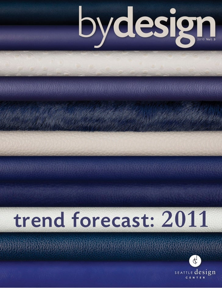 bydesign    2 0 1 0 Vo l . 3trend forecast: 2011                          page 1