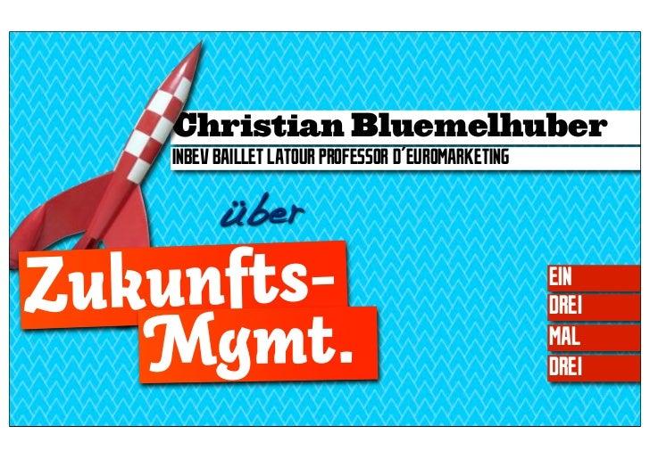 Christian Bluemelhuber    INBEV BAILLET LATOUR PROFESSOR D´EUROMARKETING          überZukunfts-                           ...