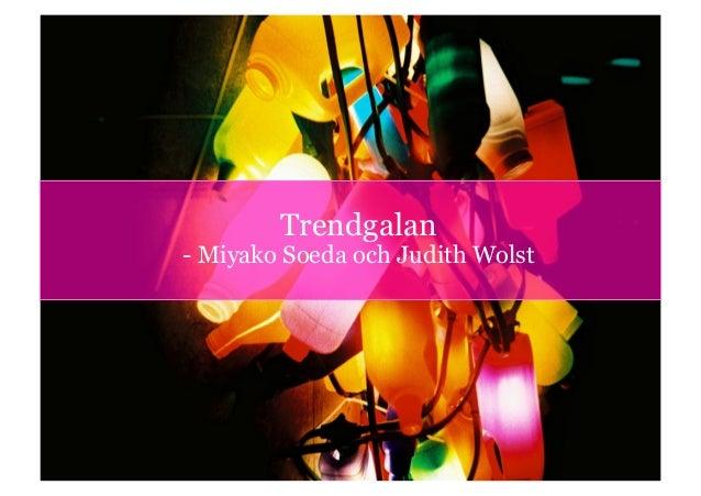 Trendgalan - Miyako Soeda och Judith Wolst