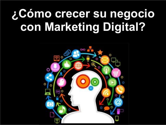 ¿Cómo crecer su negocio con Marketing Digital?