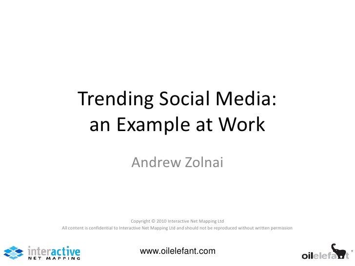 Trending Social Media:        an Example at Work                                  Andrew Zolnai                           ...