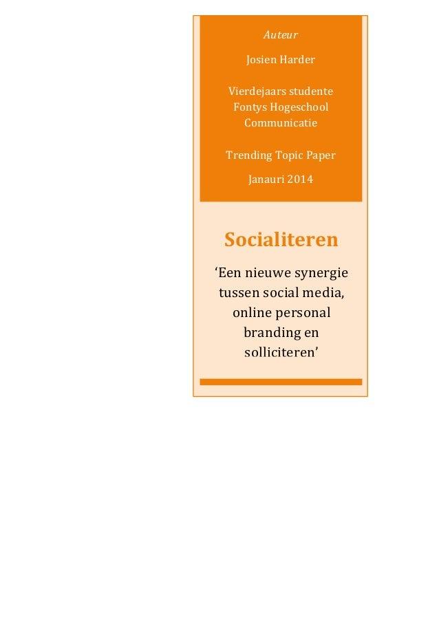 Auteur Josien Harder Vierdejaars studente Fontys Hogeschool Communicatie Trending Topic Paper Janauri 2014  Socialiteren '...
