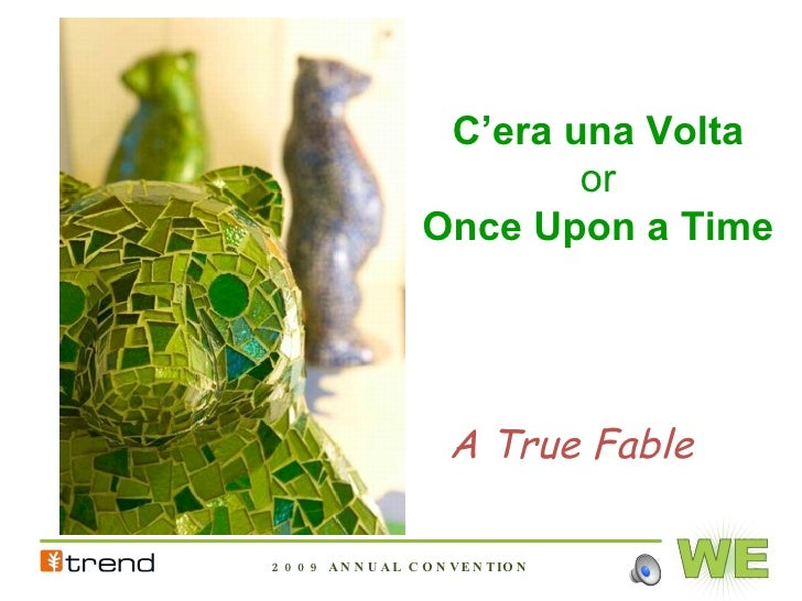 C'era una Volta or Once Upon a Time A True Fable