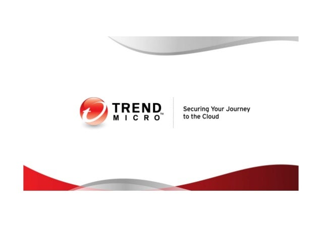 Enabling a Smart Protection Strategy in the age of Consumerization, Cloud and new Cyber Threats Gastone Nencini Trend Micr...