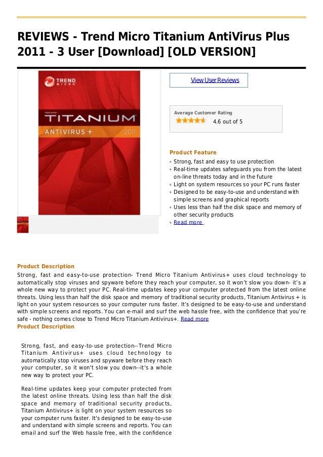 REVIEWS - Trend Micro Titanium AntiVirus Plus2011 - 3 User [Download] [OLD VERSION]ViewUserReviewsAverage Customer Rating4...