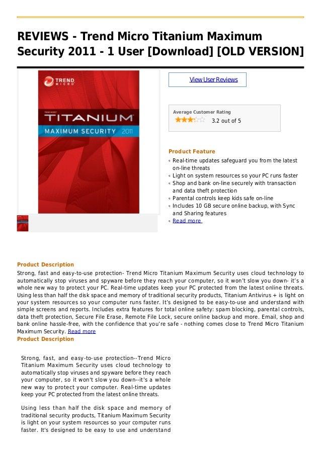 REVIEWS - Trend Micro Titanium MaximumSecurity 2011 - 1 User [Download] [OLD VERSION]ViewUserReviewsAverage Customer Ratin...
