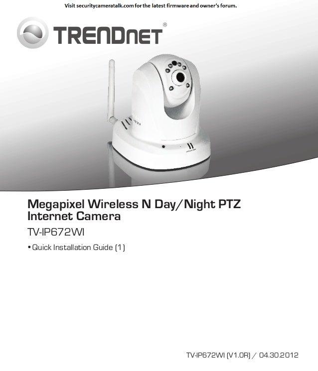 Megapixel Wireless N Day/Night PTZ Internet Camera TV-IP672WI  Quick Installation Guide (1)  TV-IP672WI (V1.0R) / 04.30.2...