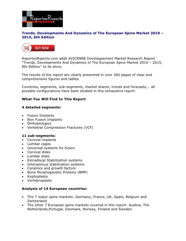 Trends, Developments And Dynamics of The European Spine Market 2010 –2015, 6th EditionReportsnReports.com adds AVICENNE De...