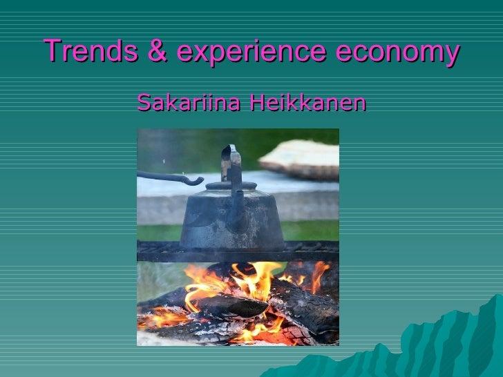 Trends & experience economy <ul><li>Sakariina Heikkanen </li></ul>