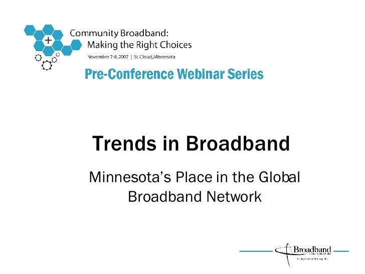 Trends in Broadband Minnesota's Place in the Global Broadband Network