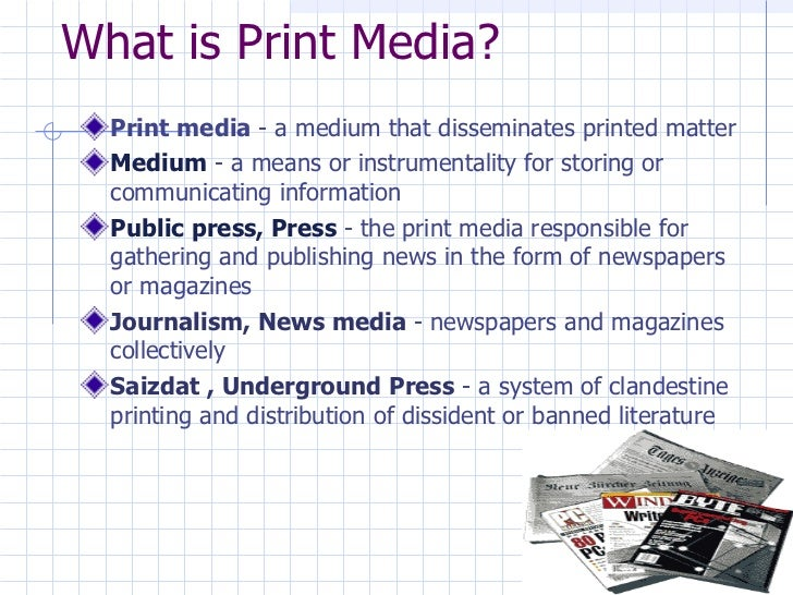 is print media dead essay The television news media, like the print media, have even made an effort to change language that can validate subordinate of marginal status based on gender.