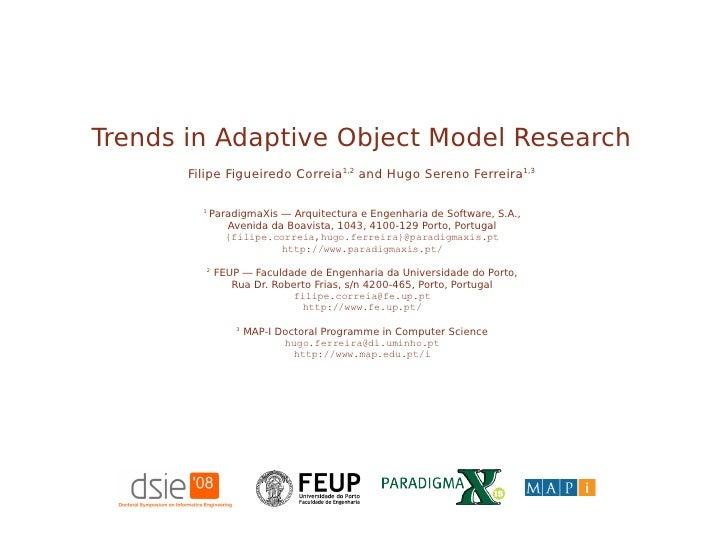 Trends in Adaptive Object Model Research        Filipe Figueiredo Correia1,2 and Hugo Sereno Ferreira1,3           1      ...