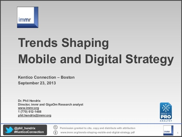 1 Permission granted to cite, copy and distribute with attribution www.immr.org/trends shaping mobile and digital strategy...