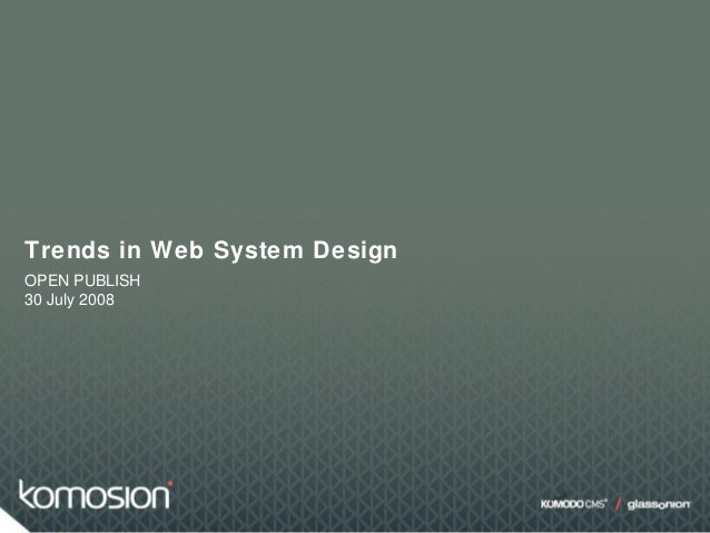Trends in Web System Design OPEN PUBLISH 30 July 2008