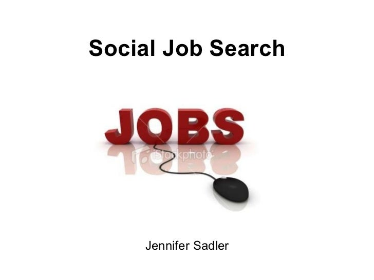 Social Job Search Jennifer Sadler