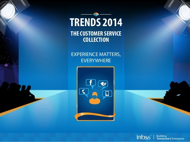 TRENDS 2014 THE CUSTOMER SERVICE COLLECTION EXPERIENCE MATTERS, EVERYWHERE