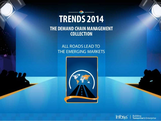TRENDS 2014 THE DEMAND CHAIN MANAGEMENT COLLECTION ALL ROADS LEAD TO THE EMERGING MARKETS