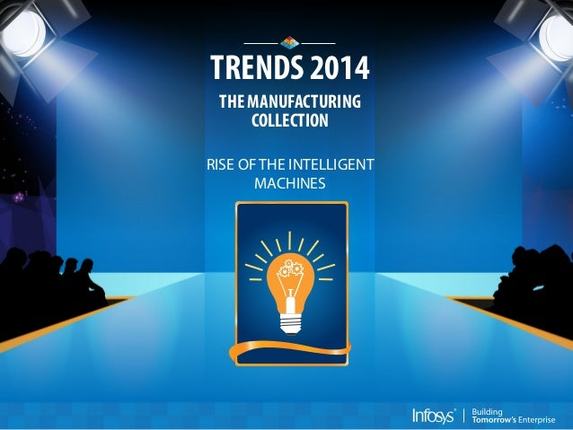 TRENDS 2014 THE MANUFACTURING COLLECTION RISE OF THE INTELLIGENT MACHINES