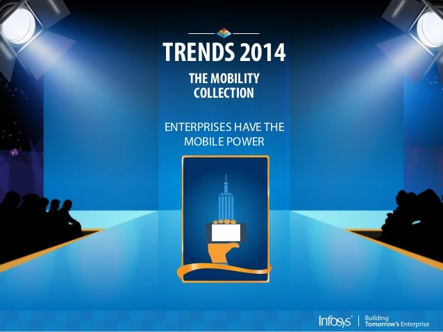 TRENDS 2014 THE MOBILITY COLLECTION ENTERPRISES HAVE THE MOBILE POWER