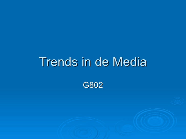 Trends in de Media G802