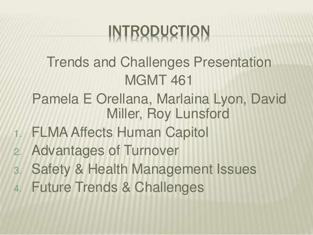 INTRODUCTION Trends and Challenges Presentation MGMT 461 Pamela E Orellana, Marlaina Lyon, David Miller, Roy Lunsford 1. F...