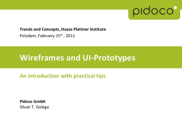 Trends and Concepts, Hasso Plattner InstitutePotsdam, February 15th , 2011Wireframes and UI-PrototypesAn introduction with...