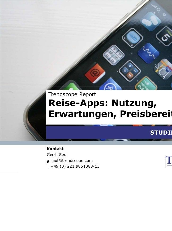 Trendscope Report                 Reise-Apps: Nutzung,                 Erwartungen, Preisbereitschaft    7. Juni 2011     ...