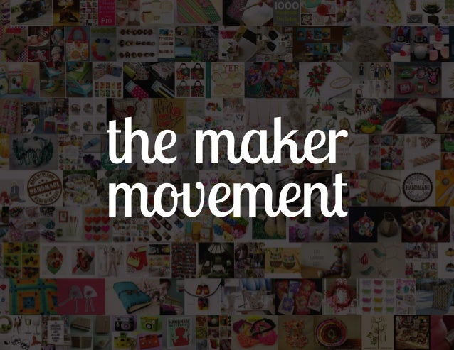 Trends In View The Maker Movement