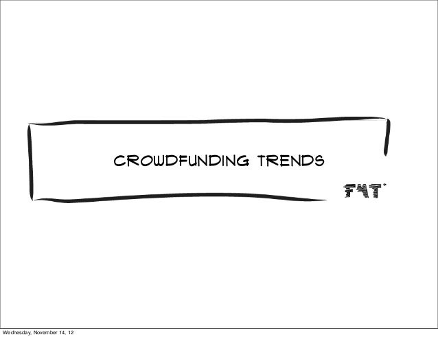 crowdfunding trendsWednesday, November 14, 12