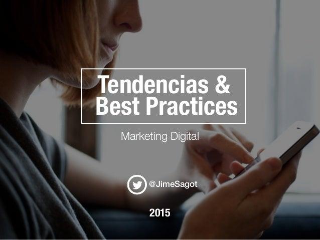 Tendencias & Best Practices Marketing Digital 2015 @JimeSagot