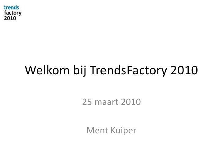 Trendsfactory 2010    Trends En Stellingen    Ment  Kuiper