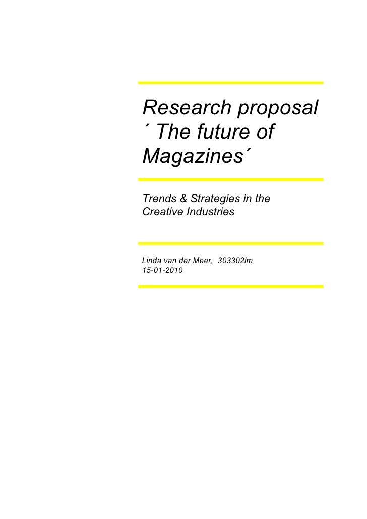 Research proposal ´ The future of Magazines´ Trends & Strategies in the Creative Industries    Linda van der Meer, 303302l...