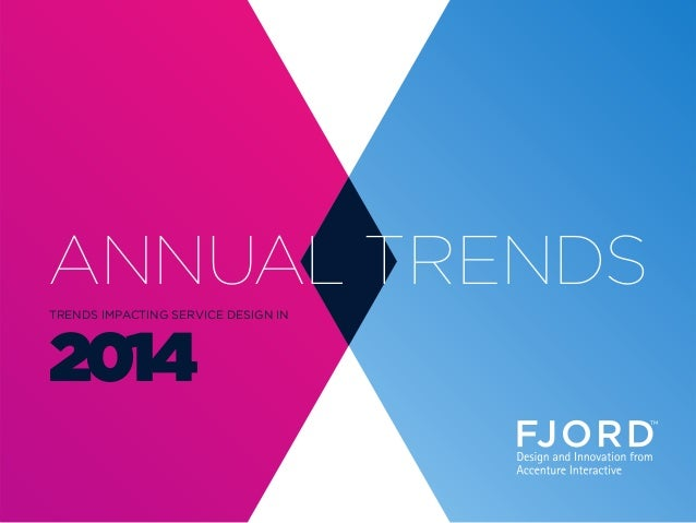 ANNUAL TRENDS TRENDS IMPACTING SERVICE DESIGN IN 2014