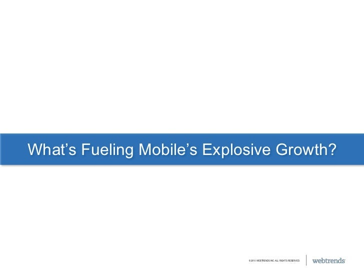 What's Fueling Mobile's Explosive Growth?<br />
